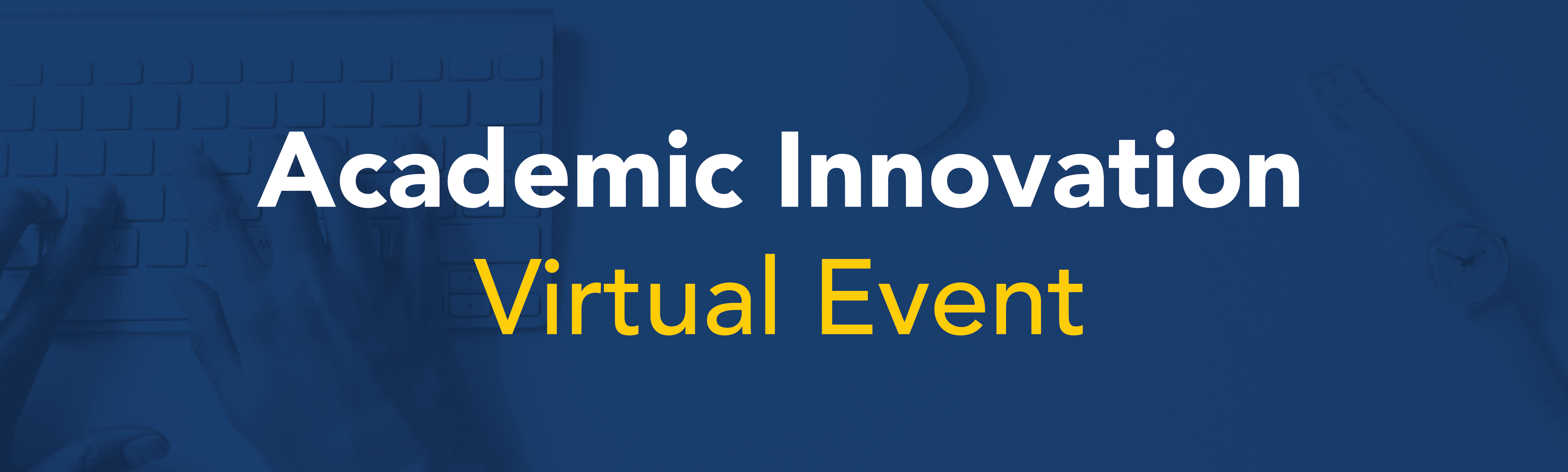 Academic Innovation Virtual Event