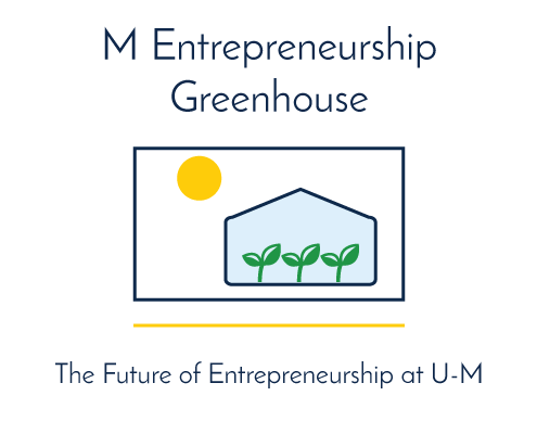 M Entrepreneurship Greenhouse