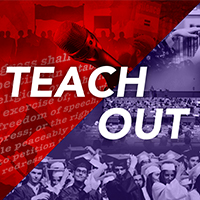 "The words ""Teach Out"" in front of a collage of a microphone, text of the first amendment, a line of college graduates and a lecture hall"