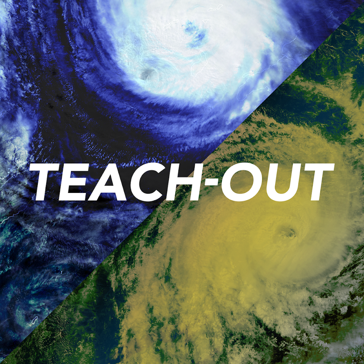 """The word """"Teach-Out"""" in front of two satellite images of hurricanes"""