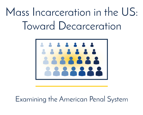Mass Incarceration in the US Toward Decarceration