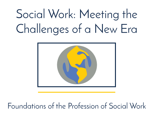Social Work: Meeting the Challenges of a New Era