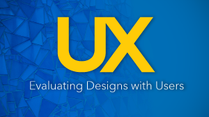 Evaluating Designs with Users