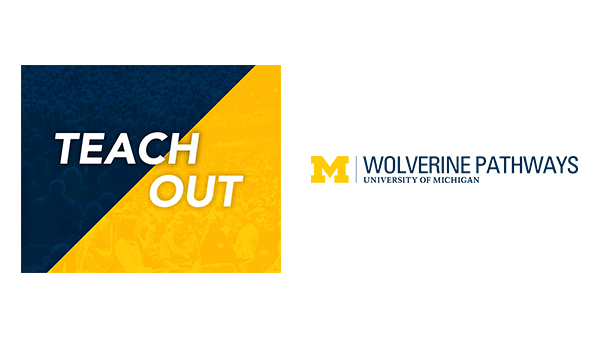 University of Michigan Teach-Out Series and Wolverine Pathways