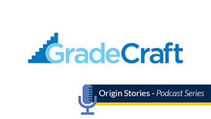 GradeCraft, origin stories podcast series