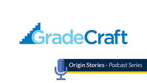 GradeCraft, origin stories podcast series