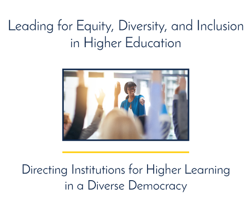 Leading for Equity, Diversity, Inclusion in Higher Education