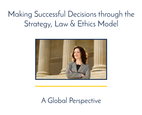 Making Successful Decisions through the Strategy, Law & Ethics Model