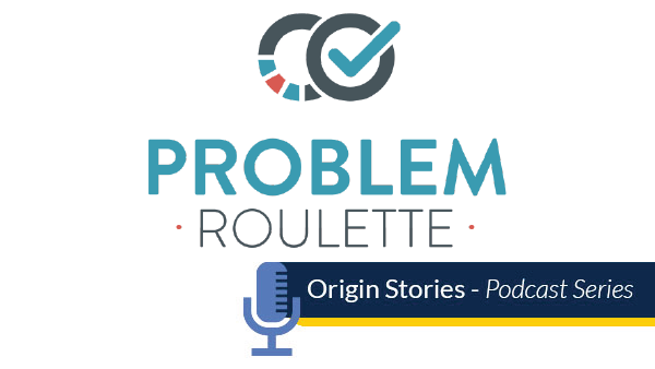 Problem Roulette, origin stories podcast series