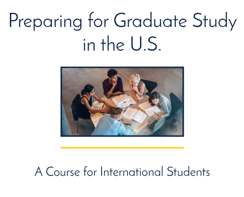 Preparing for Graduate Study in the U.S.