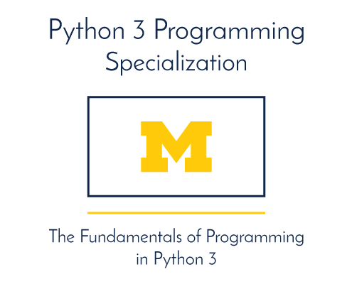 Python 3 Programming Specialization. The fundamentals of programming in Python 3.