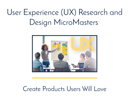User Experience (UX) Research and Design MicroMasters