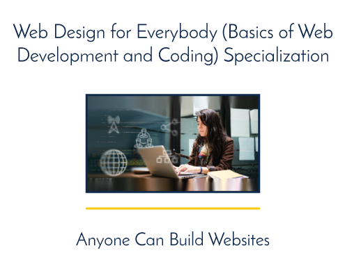 Web Design for Everybody Specialization