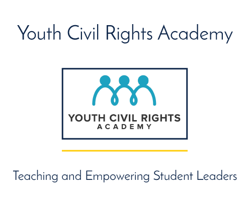 Youth Civil Rights Academy Teaching and Empowering Student Leaders